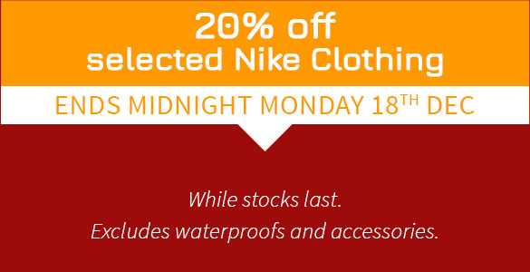 20% Off Selected Nike Clothing. Ends Midnight 18th Dec, While Stock Last. While stocks last. Excludes waterproofs and accessories.